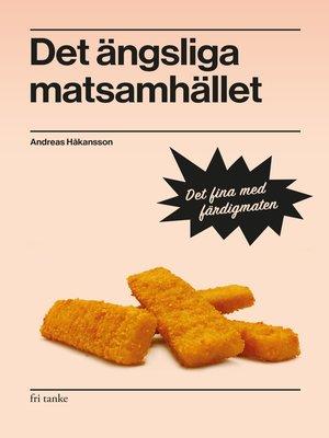 cover image of Det ängsliga matsamhället