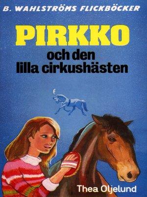 cover image of Pirkko 4--Pirkko och den lilla cirkushästen