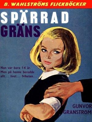 cover image of Spärrad gräns