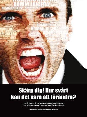 cover image of Skärp dig! Hur svårt kan det vara att förändra?