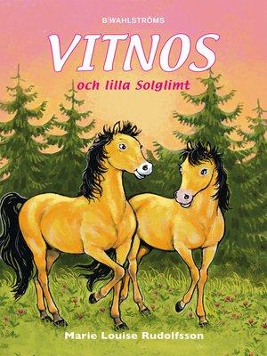 cover image of Vitnos 15--Vitnos och lilla Solglimt