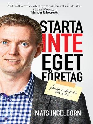 cover image of Starta inte eget företag