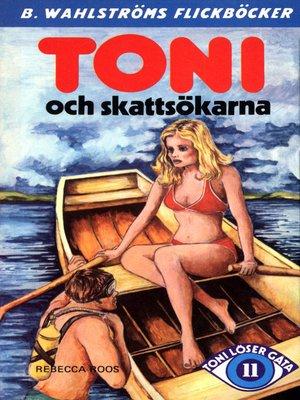 cover image of Toni löser en gåta 11--Toni och skattsökarna