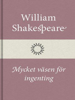 cover image of Mycket väsen för ingenting
