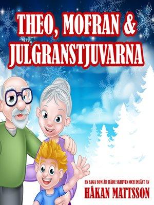 cover image of Theo, Mofran & julgranstjuvarna