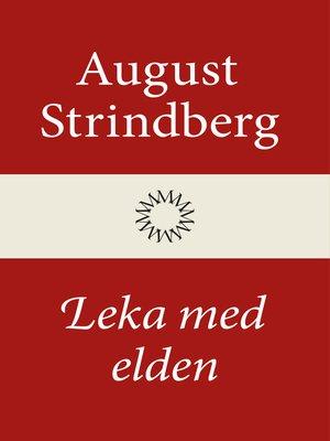 cover image of Leka med elden