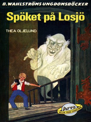 cover image of Arvo, killen från framtiden 1--Spöket på Losjö