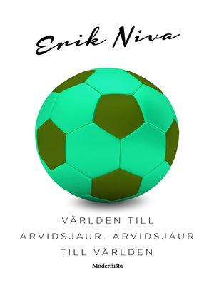 cover image of Världen till Arvidsjaur, Arvidsjaur till världen