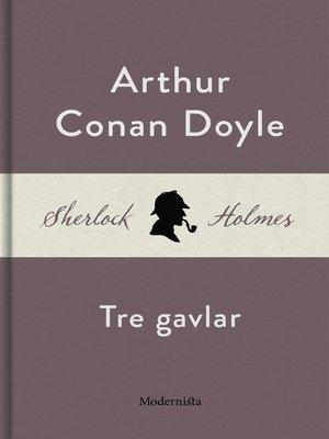 cover image of Tre gavlar (En Sherlock Holmes-novell)