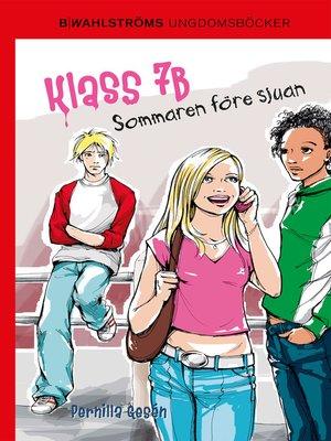 cover image of Klass 7B 1--Sommaren före sjuan