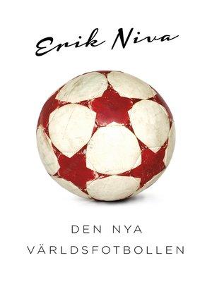 cover image of Den nya världsfotbollen