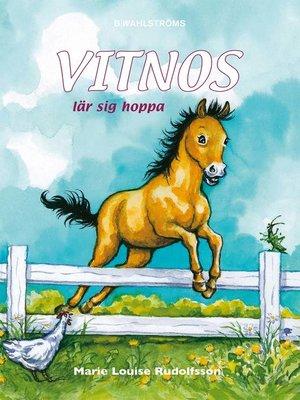 cover image of Vitnos 4--Vitnos lär sig hoppa