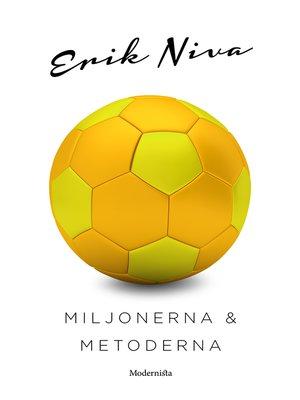 cover image of Miljonerna och metoderna