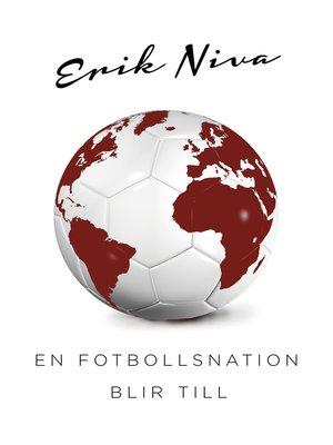 cover image of En fotbollsnation blir till