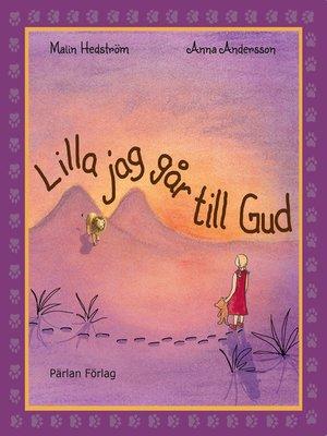 cover image of Lilla jag går till Gud