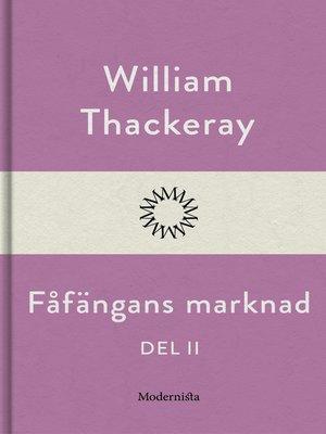cover image of Fåfängans marknad--del II