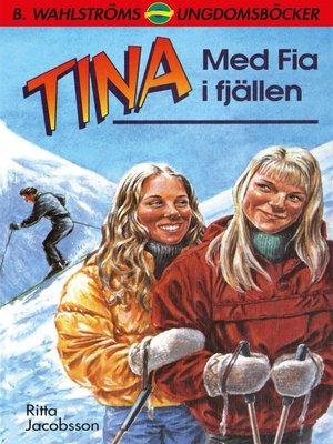 cover image of Tina 1--Med Fia i fjällen