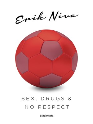 cover image of Sex, drugs & no respect