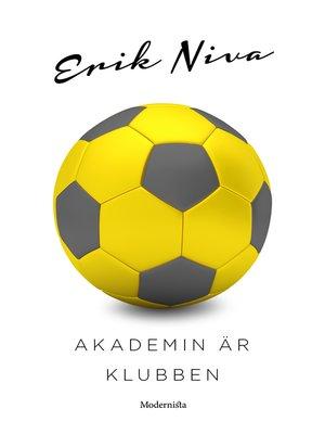 cover image of Akademin är klubben