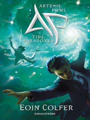 cover image of Artemis Fowl 6--Tidsparadoxen