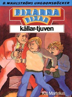 cover image of Fixarna 1--Fixarna fixar källar-tjuven