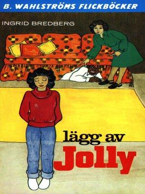 cover image of Jolly 11--Lägg av, Jolly