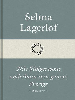 cover image of Nils Holgerssons underbara resa genom Sverige (Del ett)
