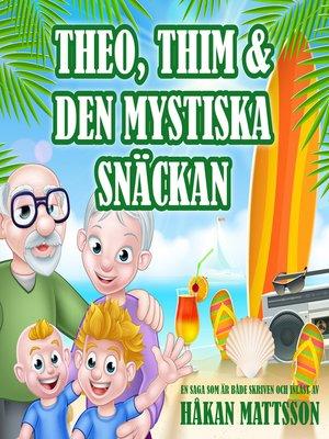 cover image of Theo, Thim & den mystiska snäckan
