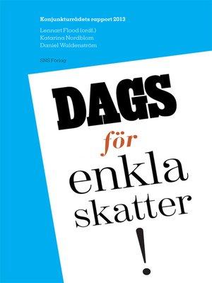 cover image of Konjunkturrådets rapport 2013. Dags för enkla skatter!