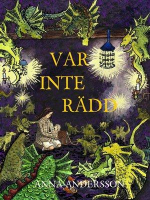 cover image of Var inte rädd