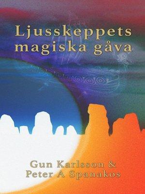 cover image of Ljusskeppets magiska gåva