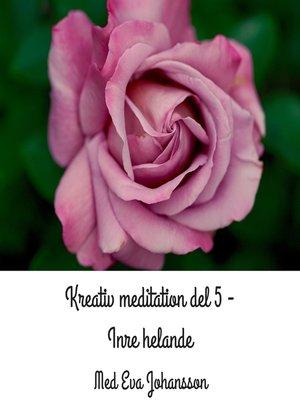 cover image of Kreativ meditation del 5