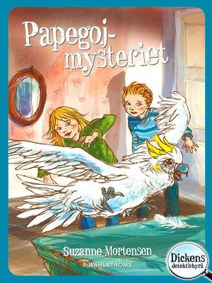 cover image of Dickens detektivbyrå 5--Papegojmysteriet