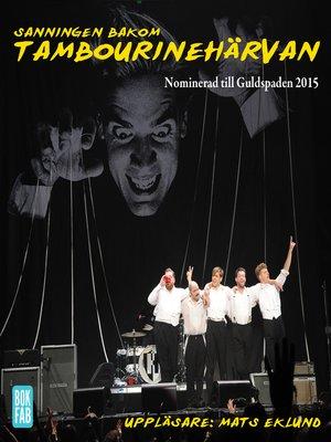 cover image of Sanningen bakom Tambourinehärvan