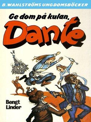 cover image of Dante 21--Ge dom på kulan, Dante!