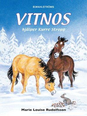 cover image of Vitnos 7--Vitnos hjälper Kurre Stropp