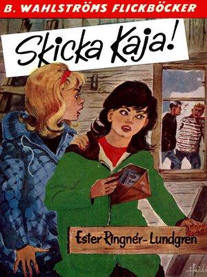 cover image of Kaja 2--Skicka Kaja!