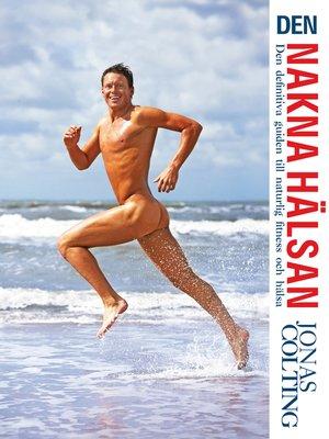 cover image of Den nakna hälsan