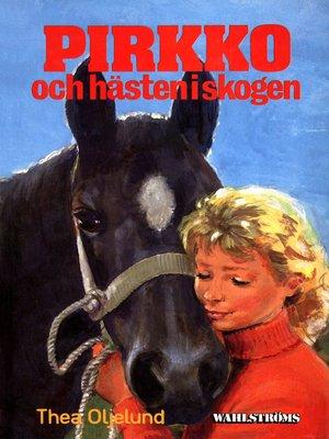 cover image of Pirkko 24--Pirkko och hästen i skogen