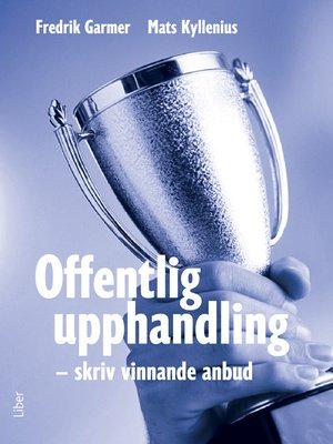 cover image of Offentlig upphandling – skriv vinnande anbud