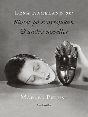 cover image of Om Slutet på svartsjukan & andra noveller av Marcel Proust