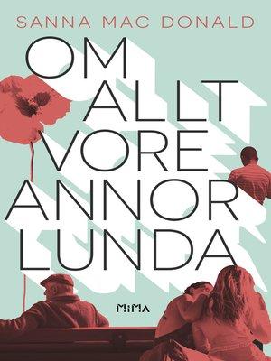 cover image of Om allt vore annorlunda