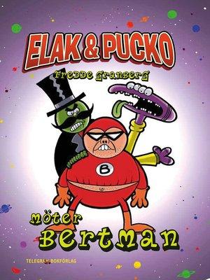 cover image of Elak & Pucko –Möter Bertman