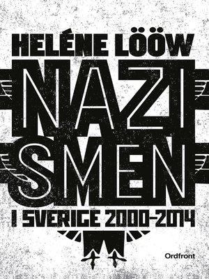 cover image of Nazismen i Sverige 2000-2014