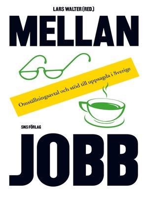 cover image of Mellan jobb