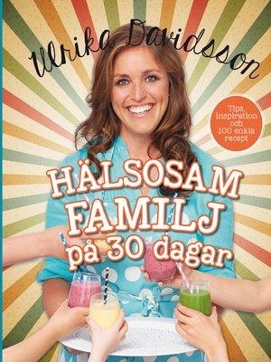 cover image of Hälsosam familj på 30 dagar