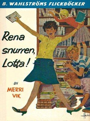 cover image of Lotta 9--Rena snurren, Lotta!