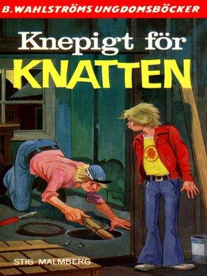 cover image of Knatten 16--Knepigt för Knatten