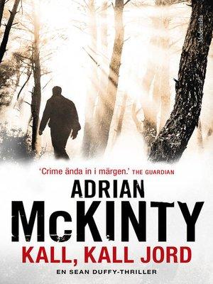 cover image of Kall, kall jord (En Sean Duffy-thriller)
