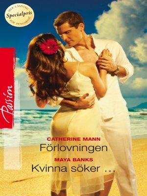 cover image of Förlovningen/Kvinna söker ...
